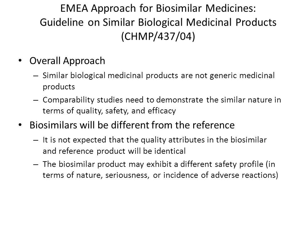 EMEA Approach for Biosimilar Medicines: Guideline on Similar Biological Medicinal Products (CHMP/437/04) Overall Approach – Similar biological medicin