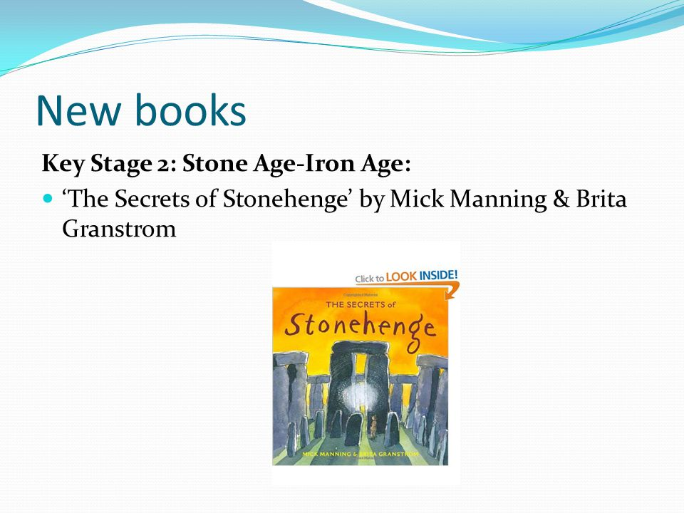 New books Key Stage 2: Stone Age-Iron Age: 'The Secrets of Stonehenge' by Mick Manning & Brita Granstrom