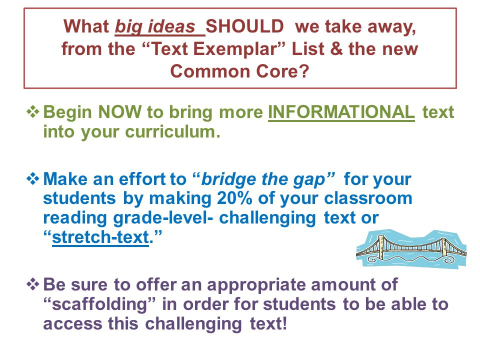 What big ideas SHOULD we take away, from the Text Exemplar List & the new Common Core.