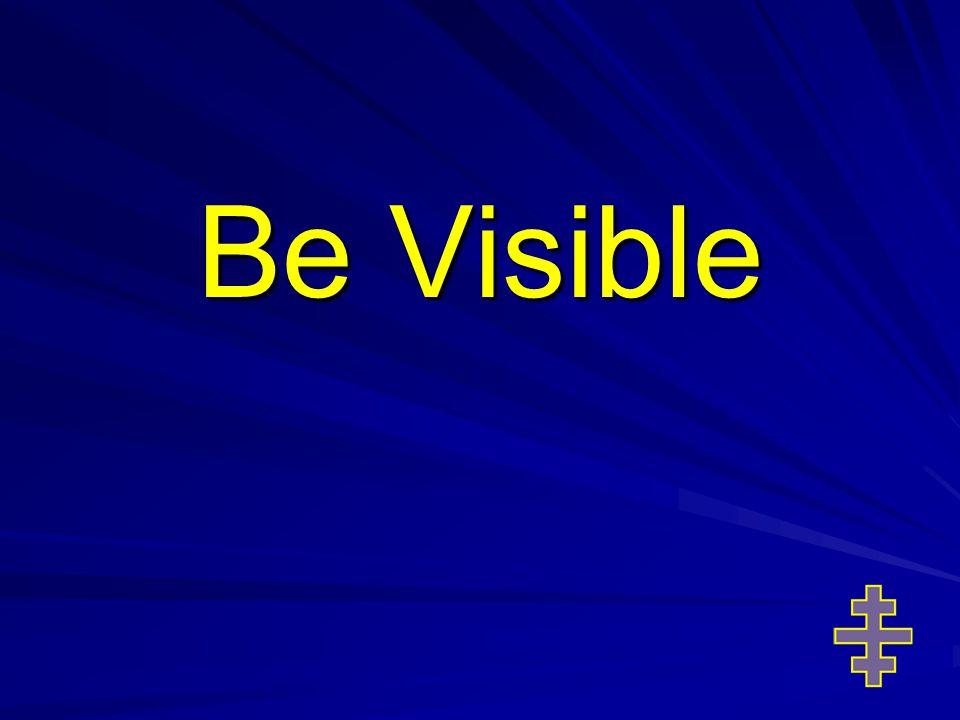 Be Visible