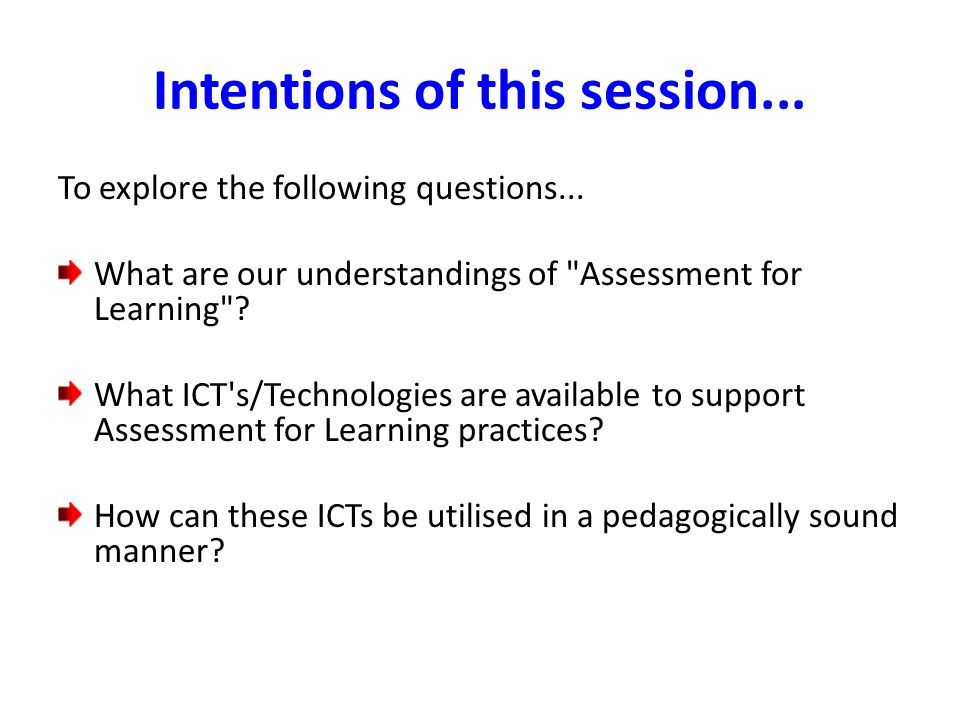 Intentions of this session... To explore the following questions... What are our understandings of