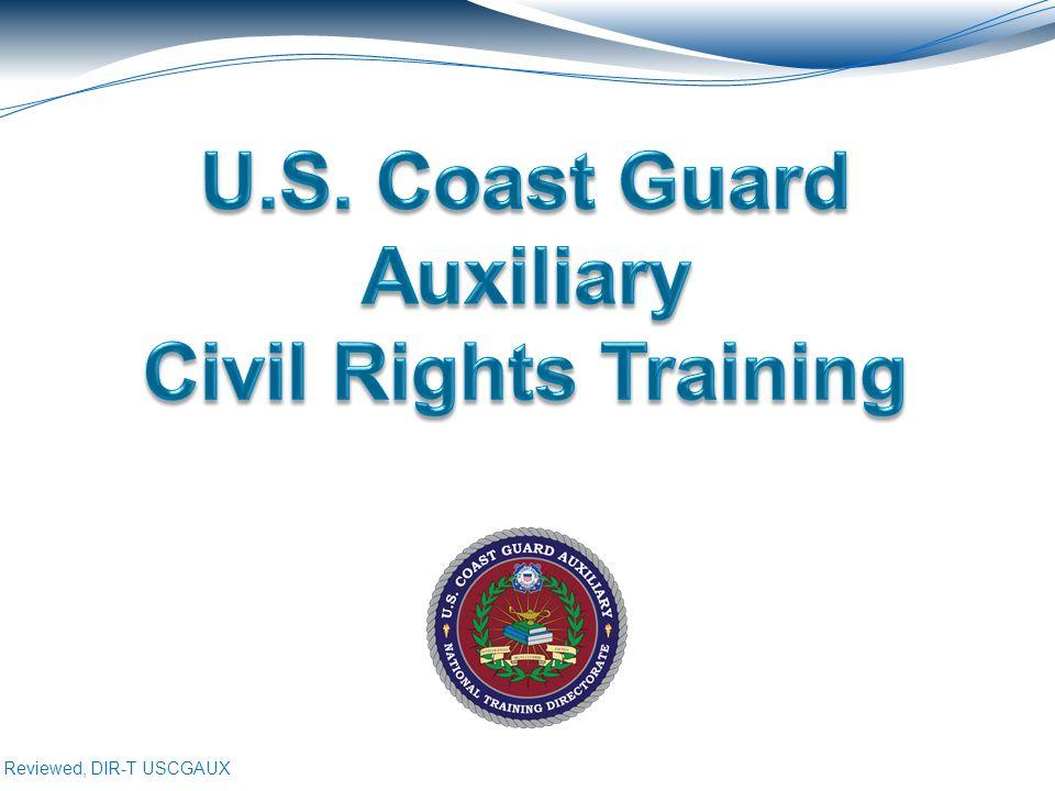 Reviewed, DIR-T USCGAUX Honor Respect Devotion to Duty USCG Core Values 12
