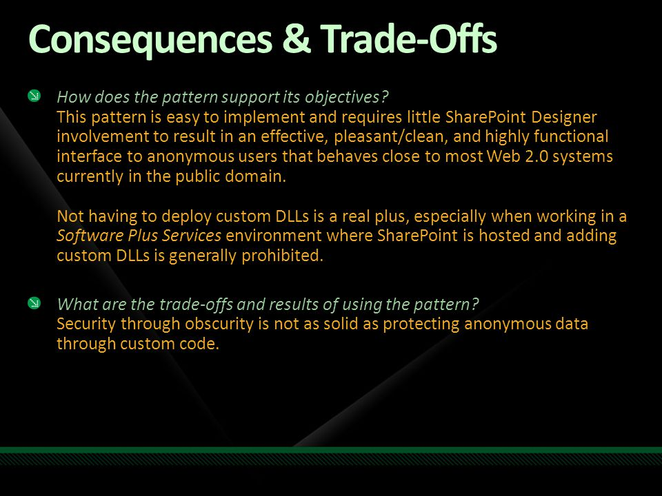 Consequences & Trade-Offs How does the pattern support its objectives.