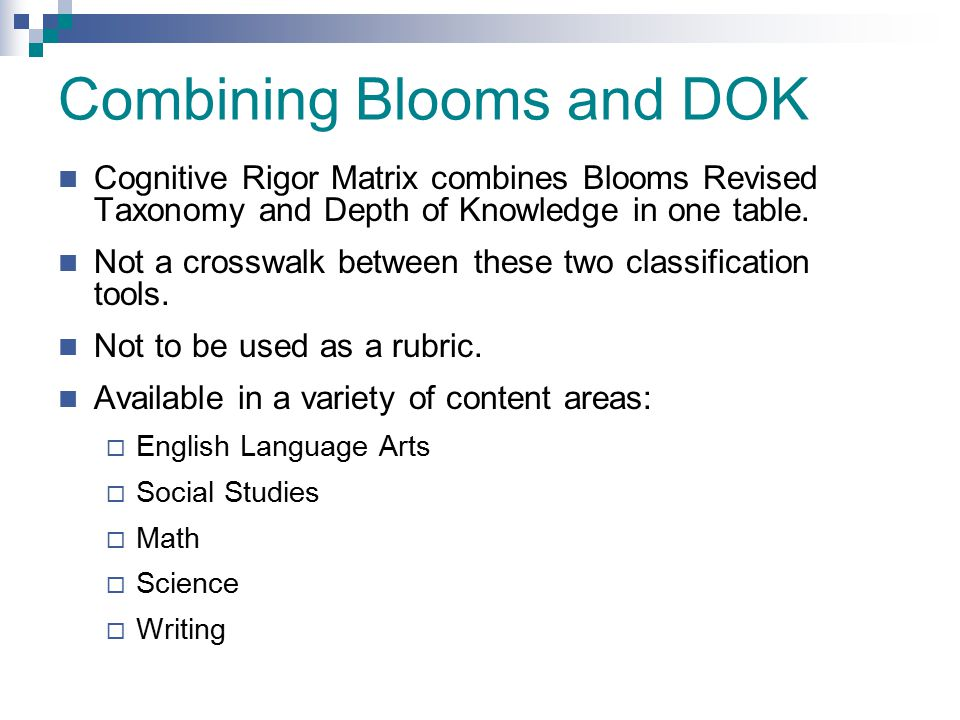 Combining Blooms and DOK Cognitive Rigor Matrix combines Blooms Revised Taxonomy and Depth of Knowledge in one table. Not a crosswalk between these tw