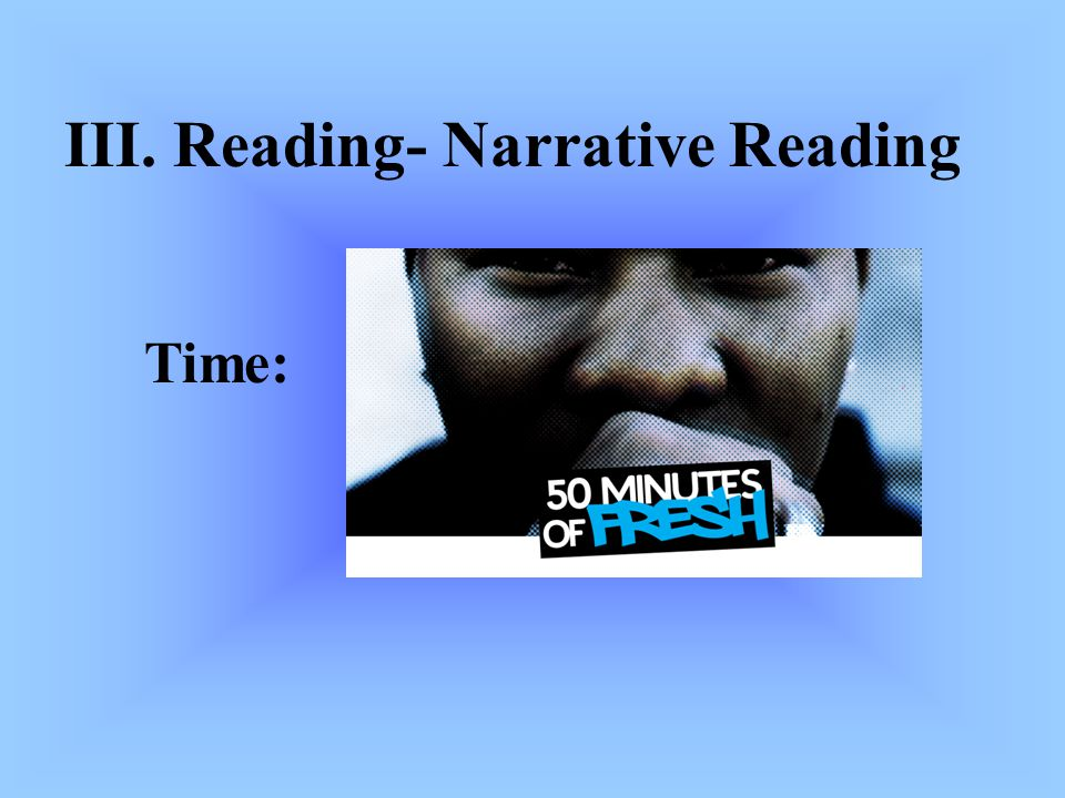 III. Reading- Narrative Reading Time: