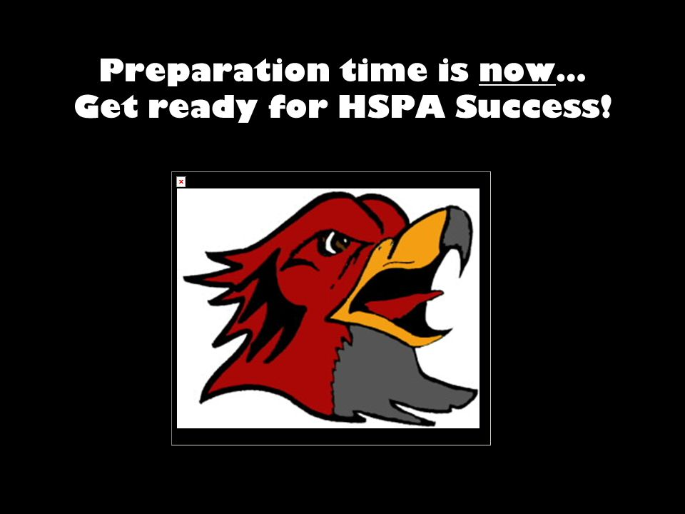 Preparation time is now… Get ready for HSPA Success!