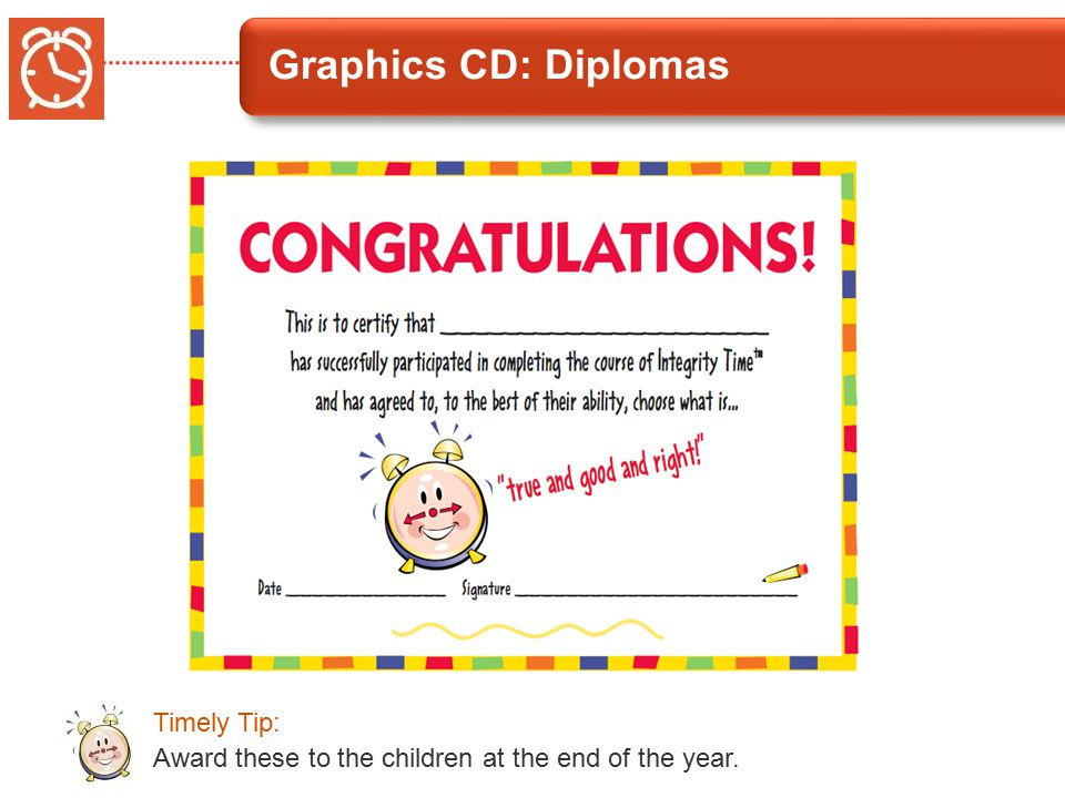 Graphics CD: Diplomas Award these to the children at the end of the year. Timely Tip:
