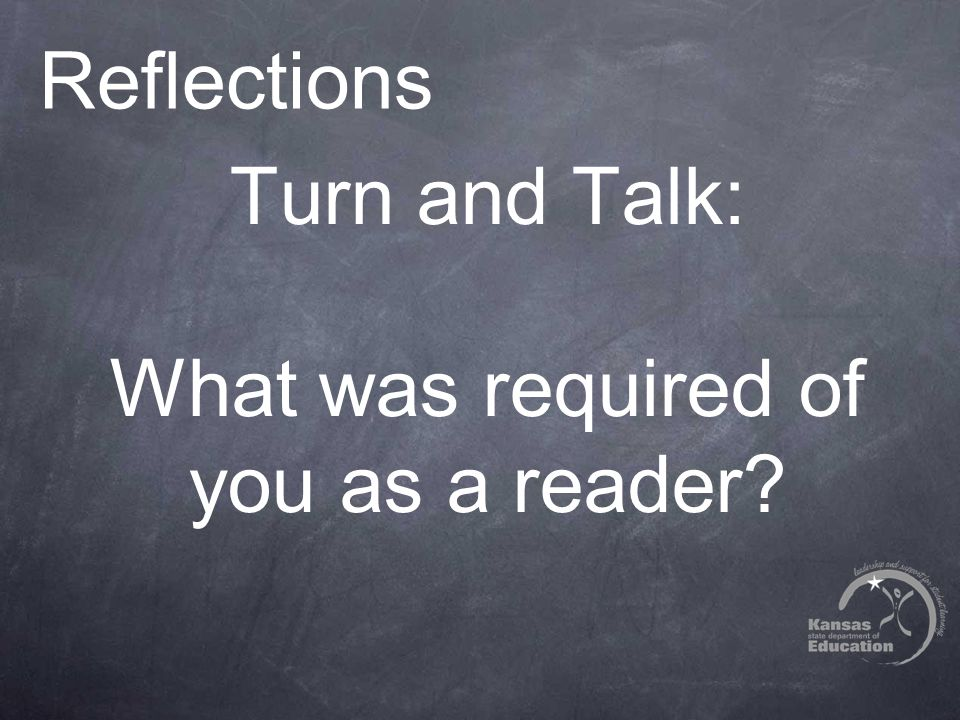 Reflections Turn and Talk: What was required of you as a reader