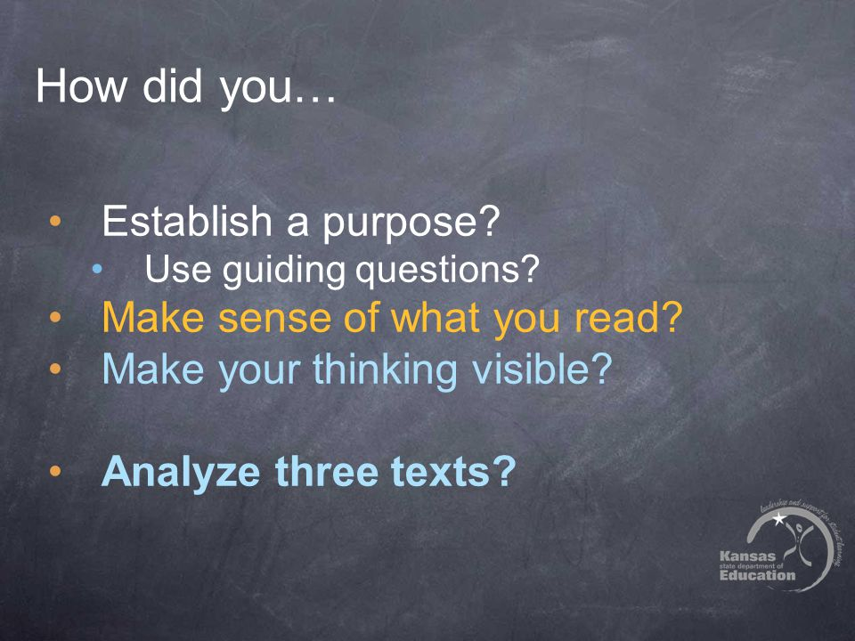 How did you… Establish a purpose. Use guiding questions.