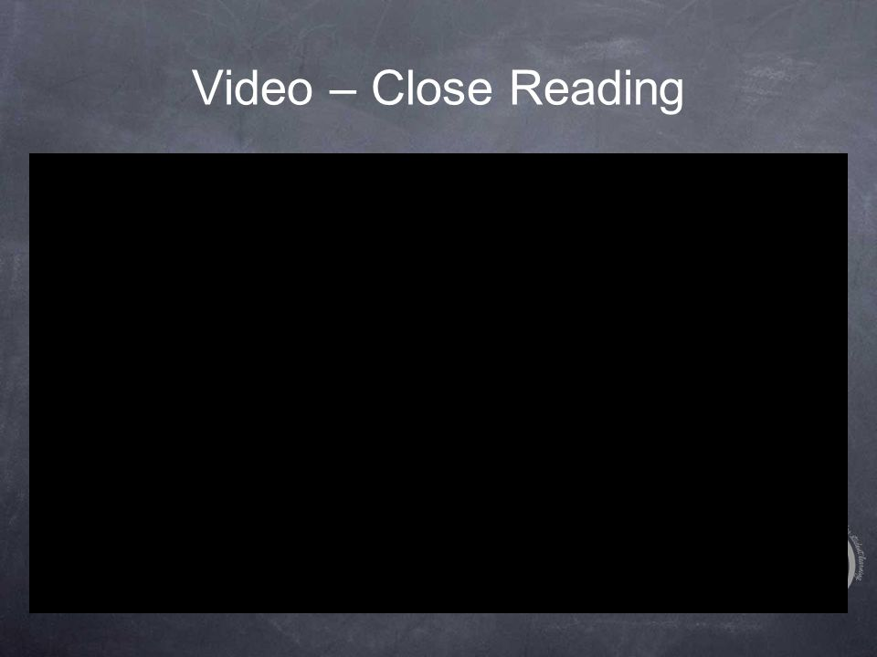 Video – Close Reading