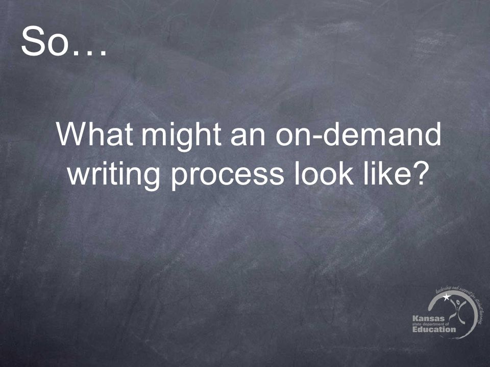 So… What might an on-demand writing process look like
