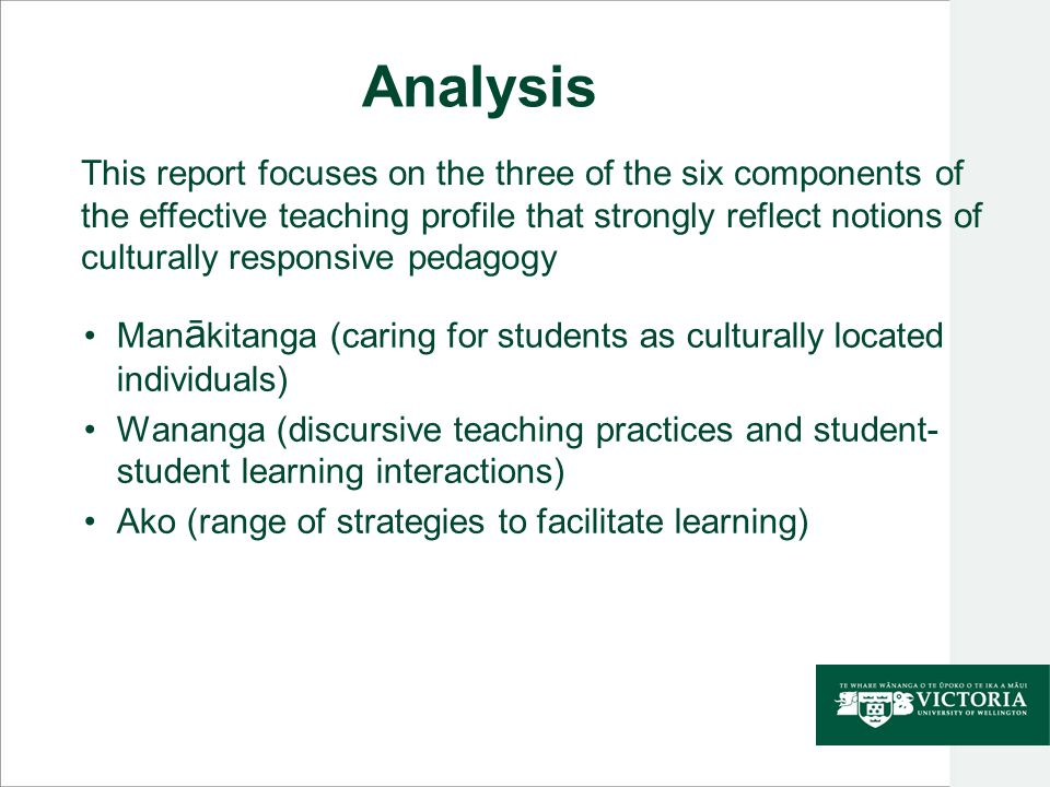 Analysis Man ā kitanga (caring for students as culturally located individuals) Wananga (discursive teaching practices and student- student learning in
