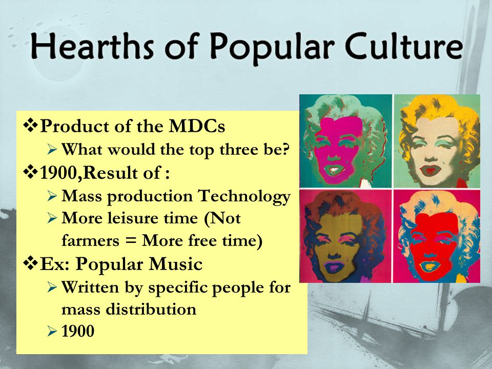 Product of the MDCs  What would the top three be?  1900,Result of :  Mass production Technology  More leisure time (Not farmers = More free time