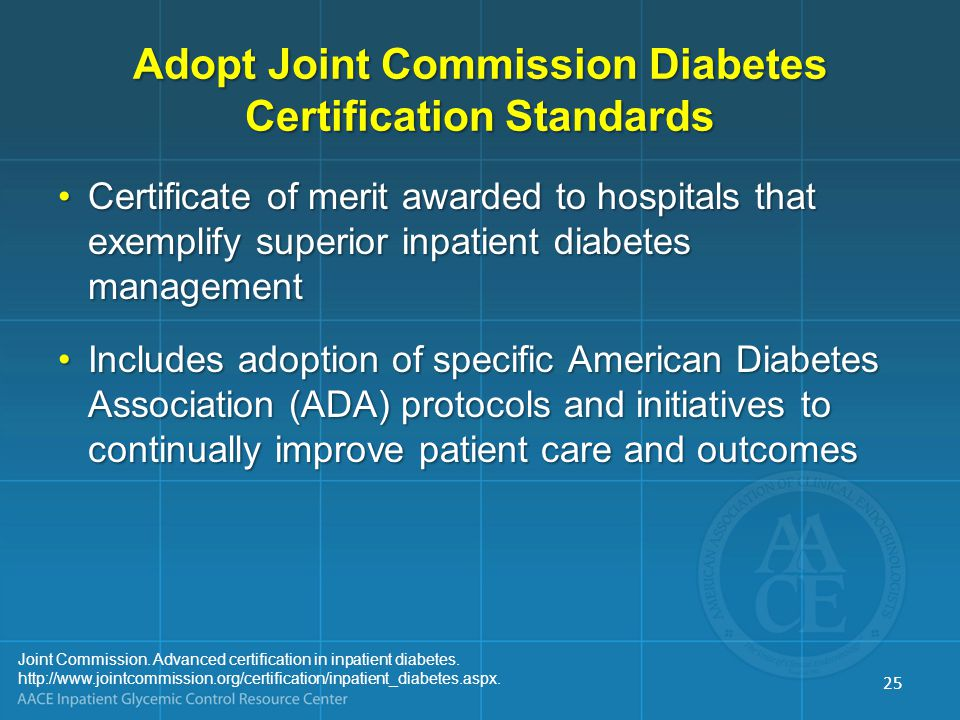 Joint Commission. Advanced certification in inpatient diabetes.