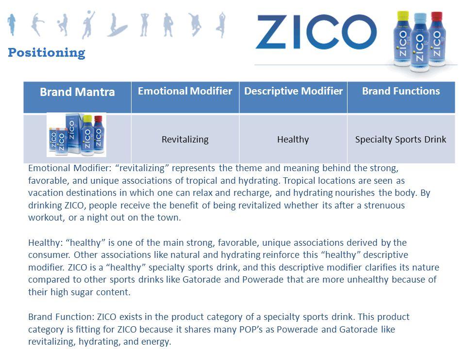 "Brand Mantra Emotional ModifierDescriptive ModifierBrand Functions RevitalizingHealthySpecialty Sports Drink Emotional Modifier: ""revitalizing"" repres"