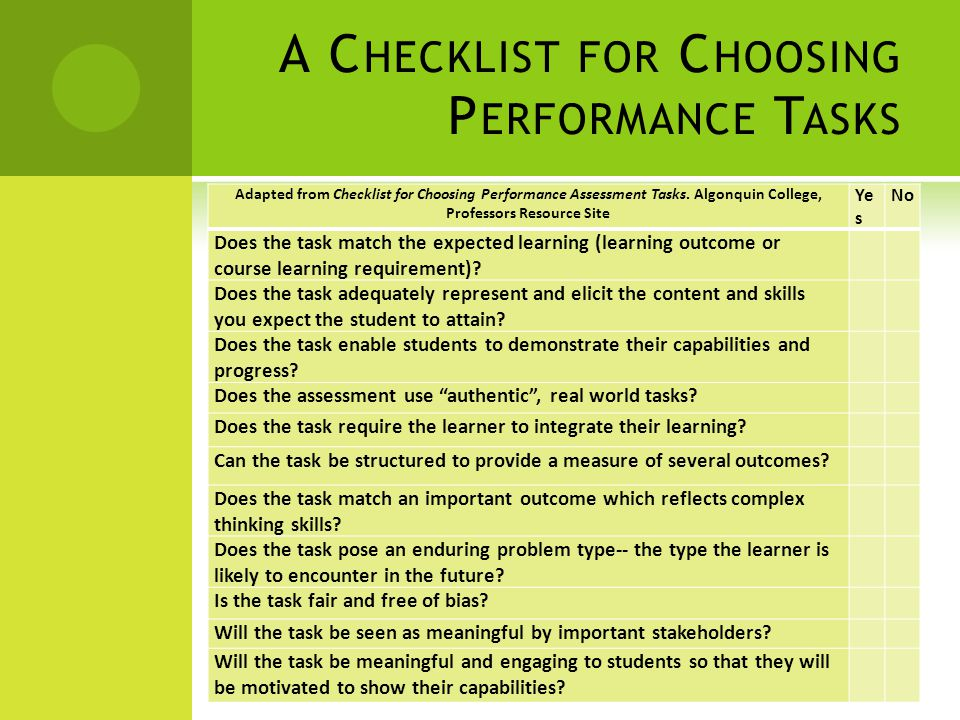 A C HECKLIST FOR C HOOSING P ERFORMANCE T ASKS Adapted from Checklist for Choosing Performance Assessment Tasks.