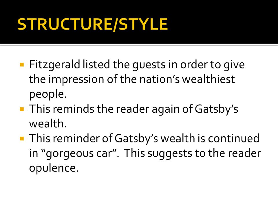  Fitzgerald listed the guests in order to give the impression of the nation's wealthiest people.  This reminds the reader again of Gatsby's wealth.