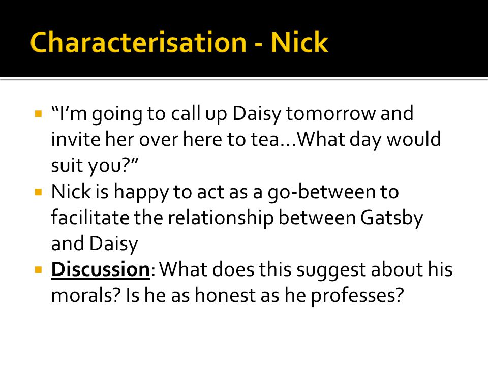 """ """"I'm going to call up Daisy tomorrow and invite her over here to tea…What day would suit you?""""  Nick is happy to act as a go-between to facilitate"""
