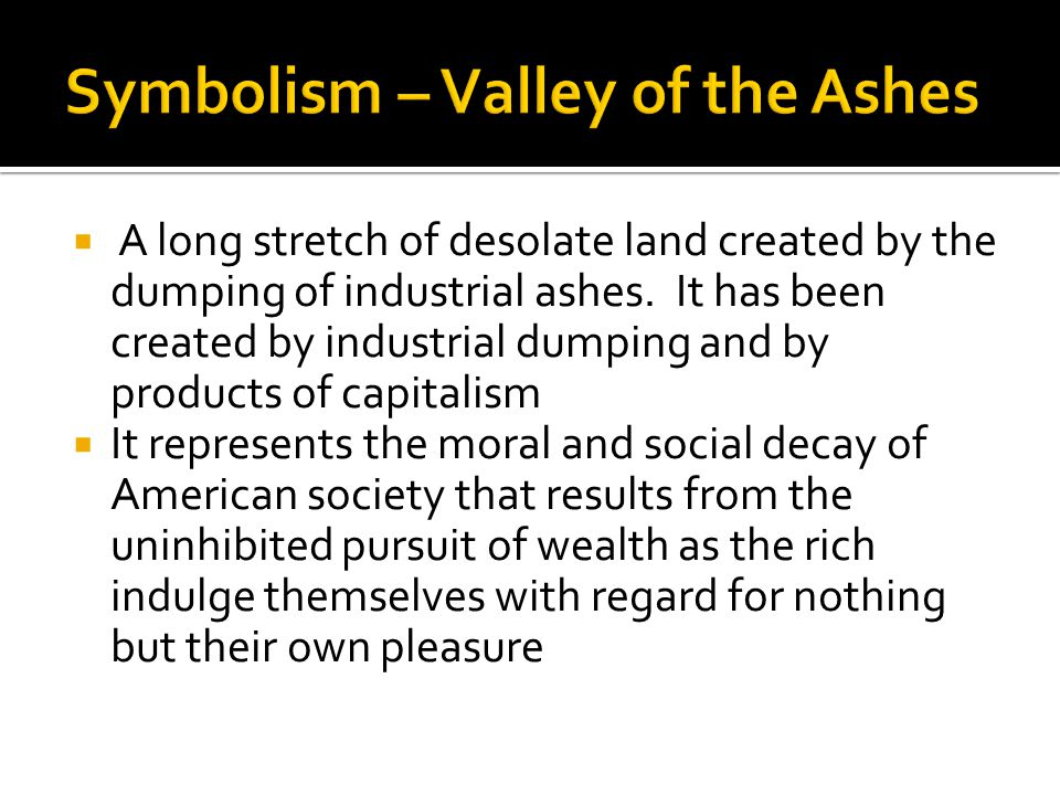  A long stretch of desolate land created by the dumping of industrial ashes. It has been created by industrial dumping and by products of capitalism