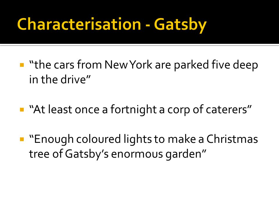 """ """"the cars from New York are parked five deep in the drive""""  """"At least once a fortnight a corp of caterers""""  """"Enough coloured lights to make a Chri"""