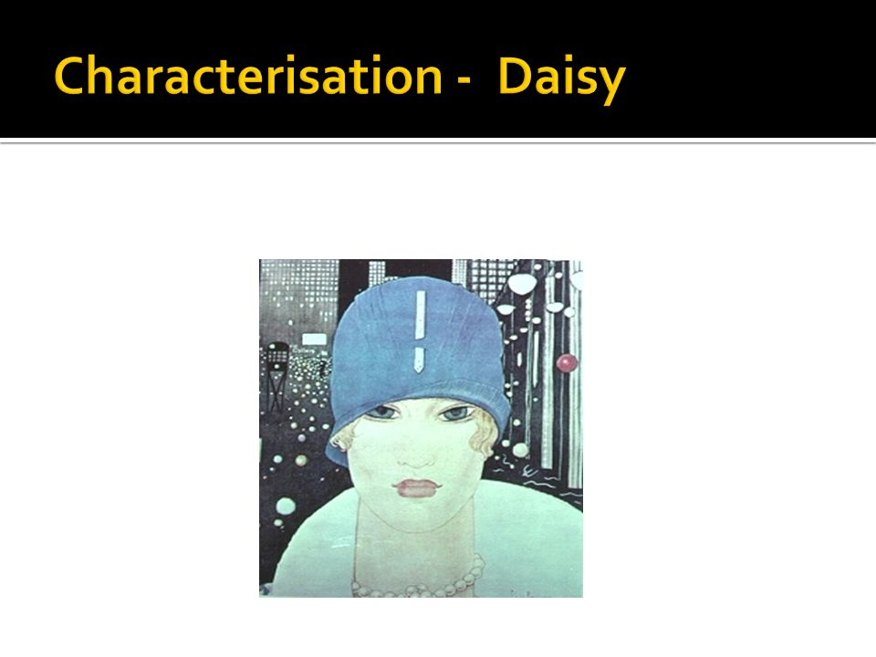  Her voice is full of money, he said suddenly  Gatsby's description of Daisy again adds to our negative connotations.
