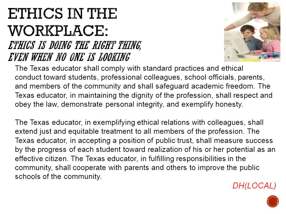 The Texas educator shall comply with standard practices and ethical conduct toward students, professional colleagues, school officials, parents, and members of the community and shall safeguard academic freedom.