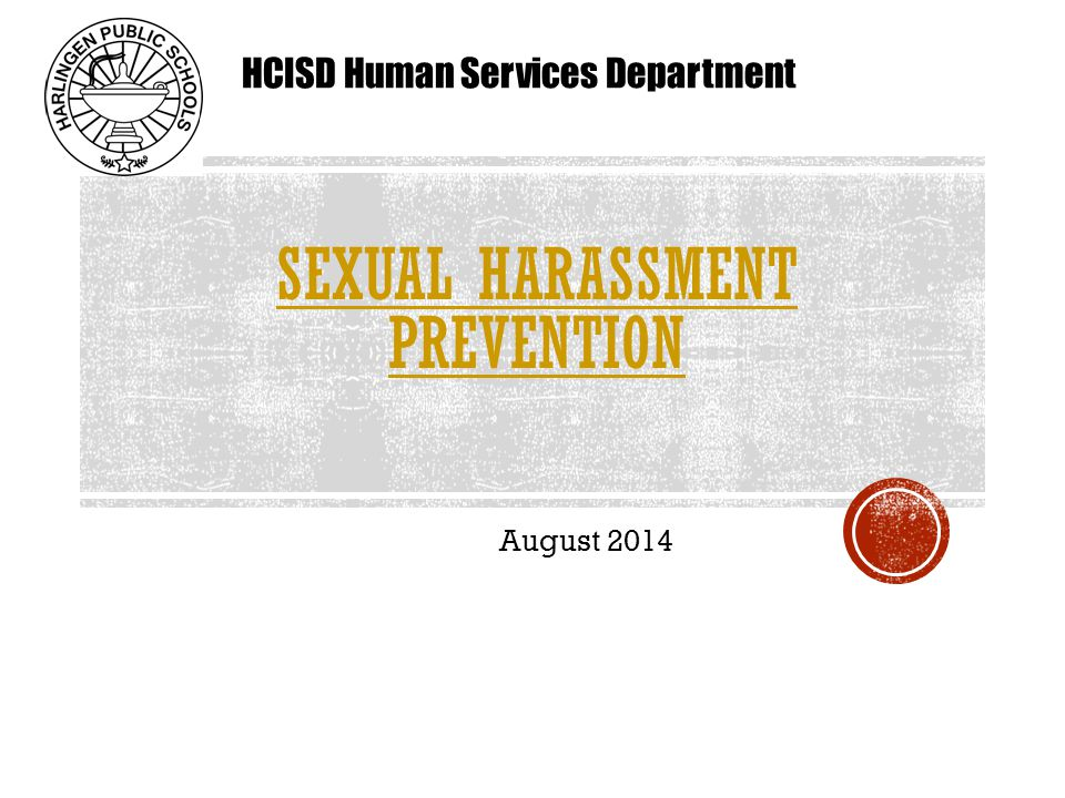 Sexual harassment is defined as any unwelcome sexual advances, requests for sexual favors and other verbal or physical conduct of a sexual nature.