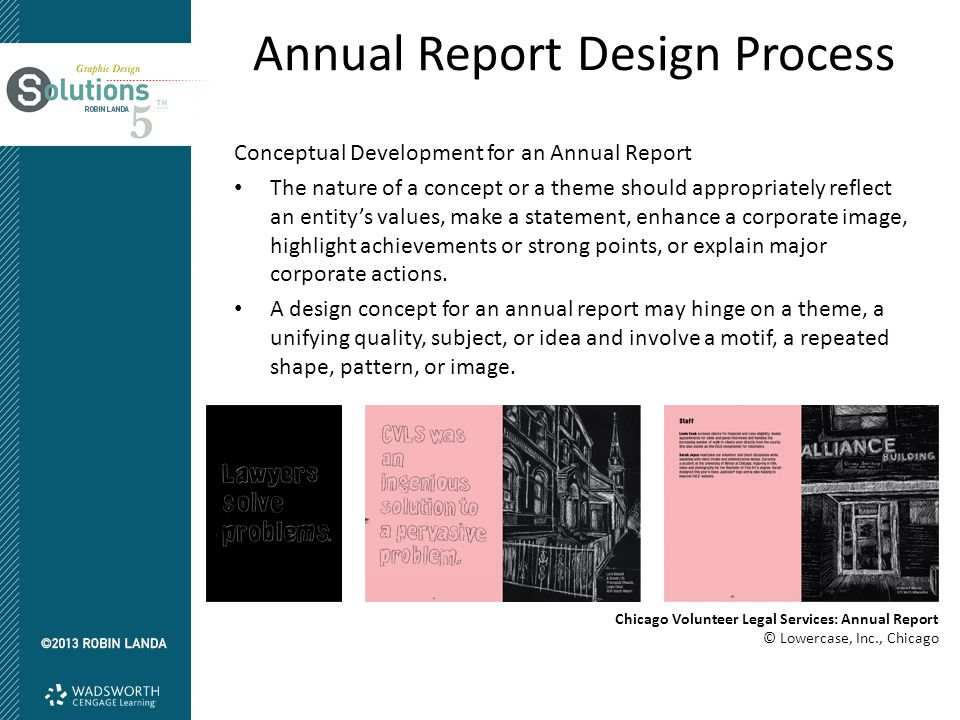 Annual Report Design Process Conceptual Development for an Annual Report The nature of a concept or a theme should appropriately reflect an entity's values, make a statement, enhance a corporate image, highlight achievements or strong points, or explain major corporate actions.
