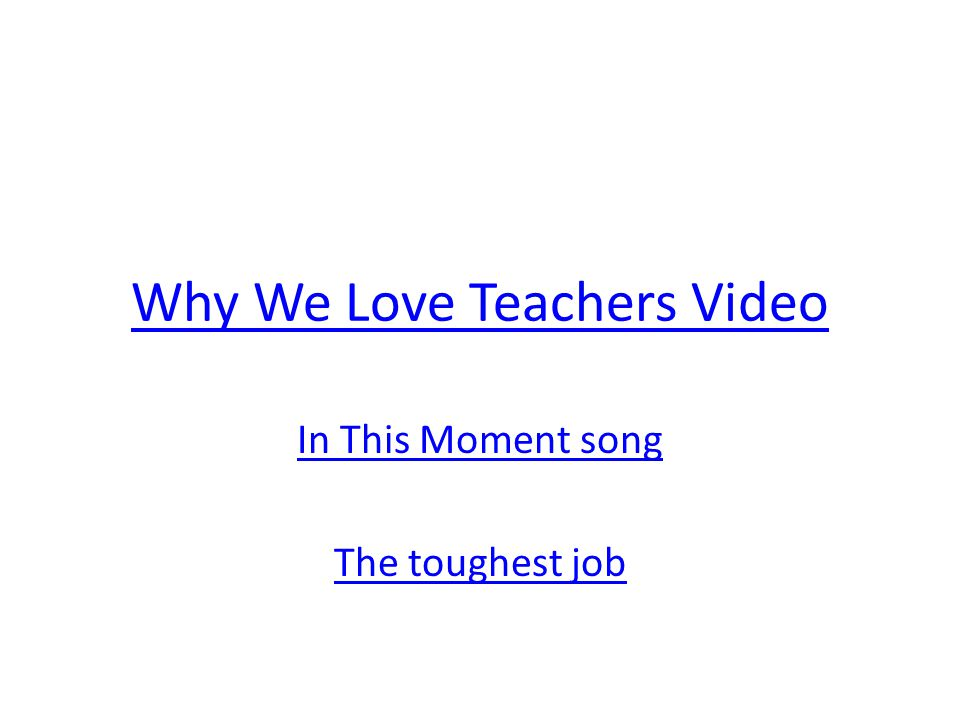 Why We Love Teachers Video In This Moment song The toughest job