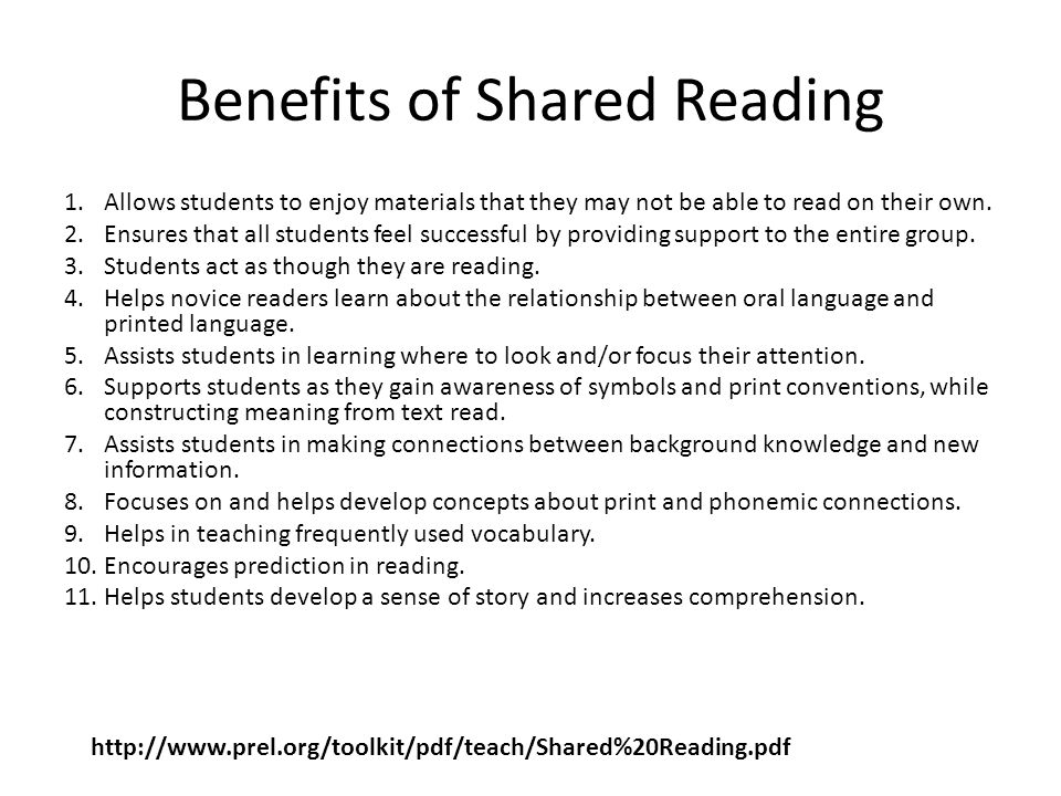 Benefits of Shared Reading 1.Allows students to enjoy materials that they may not be able to read on their own. 2.Ensures that all students feel succe