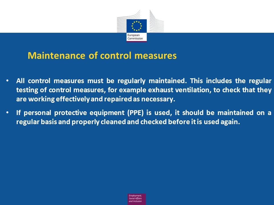 Maintenance of control measures All control measures must be regularly maintained.