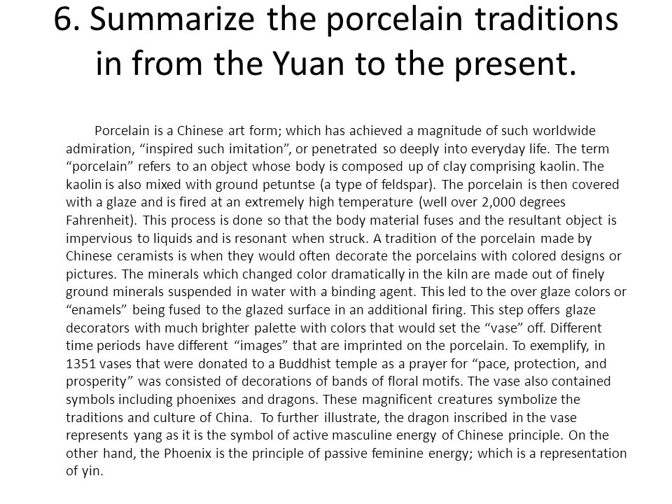 6. Summarize the porcelain traditions in from the Yuan to the present.