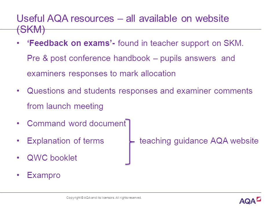 Useful AQA resources – all available on website (SKM) 'Feedback on exams'- found in teacher support on SKM.