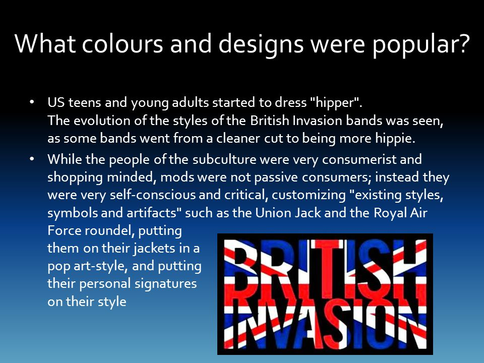 What colours and designs were popular.US teens and young adults started to dress hipper .