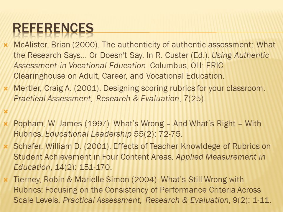  McAlister, Brian (2000). The authenticity of authentic assessment: What the Research Says… Or Doesn't Say. In R. Custer (Ed.). Using Authentic Asses