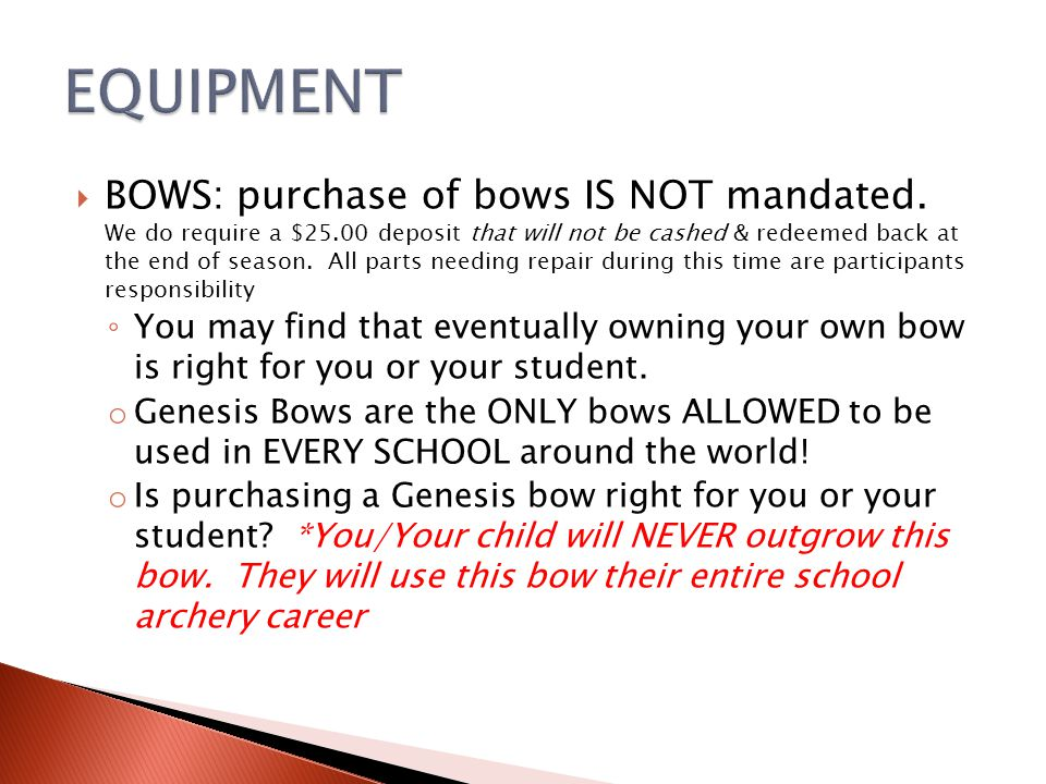  BOWS: purchase of bows IS NOT mandated.