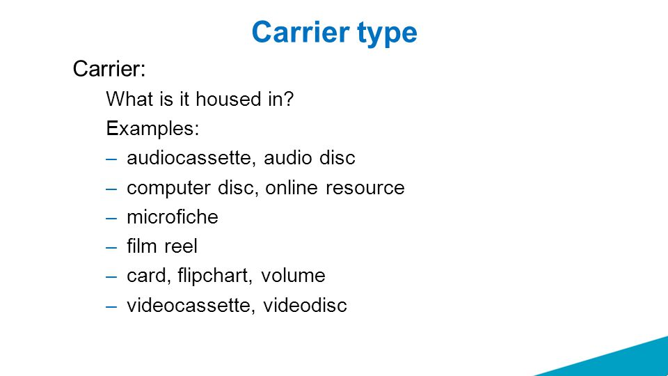 Carrier type Carrier: What is it housed in.