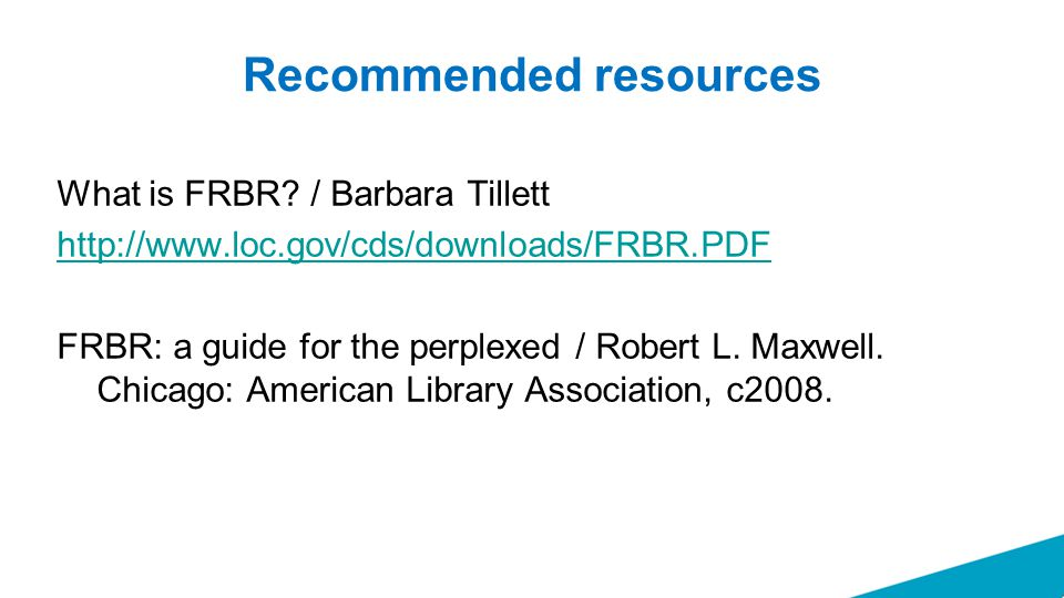 Recommended resources What is FRBR.