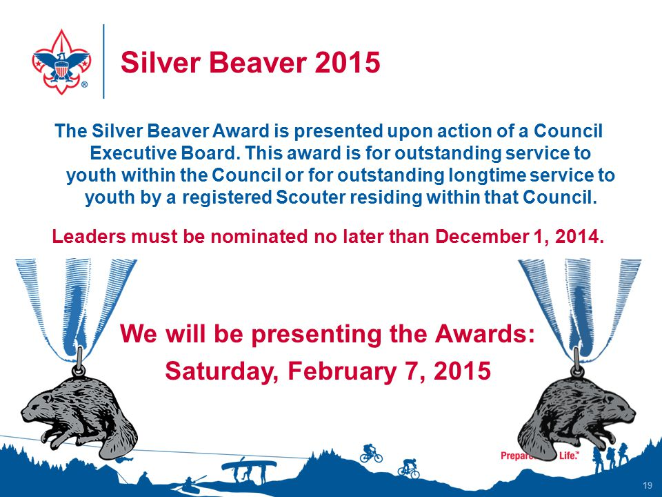 Silver Beaver 2015 19 The Silver Beaver Award is presented upon action of a Council Executive Board.