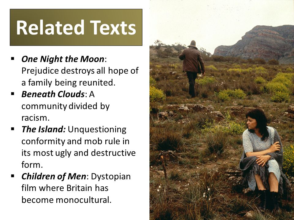 Related Texts  One Night the Moon: Prejudice destroys all hope of a family being reunited.