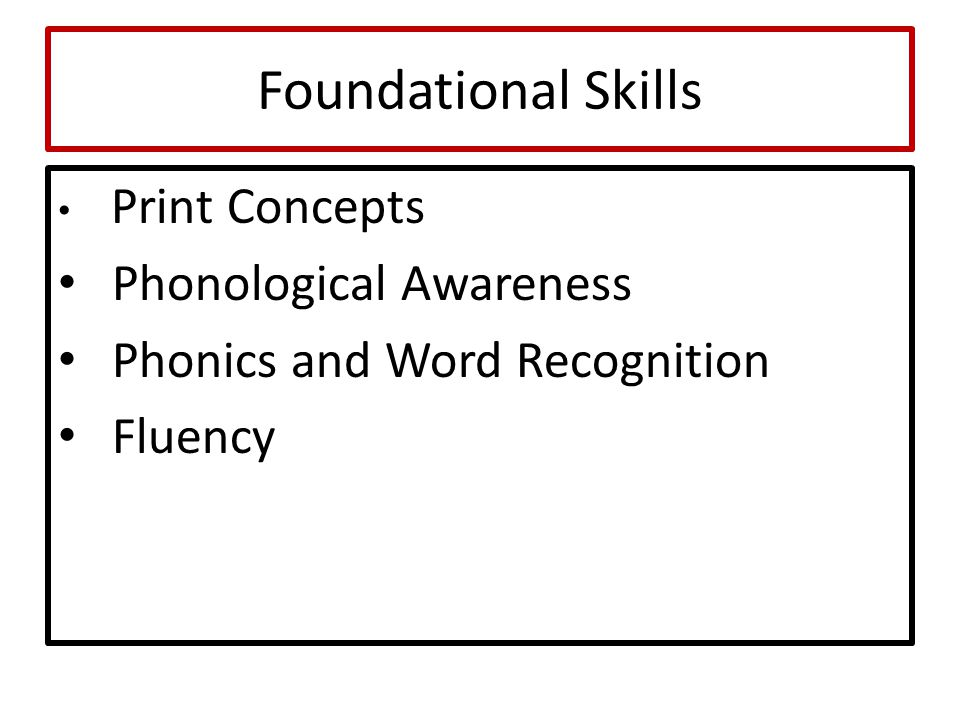 Foundational Skills Print Concepts Phonological Awareness Phonics and Word Recognition Fluency