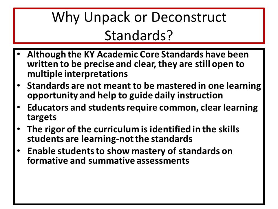 Why Unpack or Deconstruct Standards.