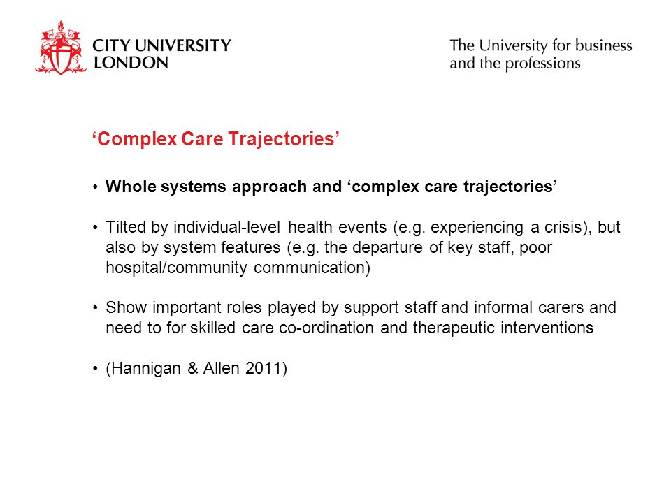 'Complex Care Trajectories' Whole systems approach and 'complex care trajectories' Tilted by individual-level health events (e.g.