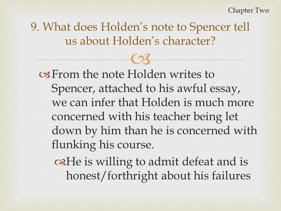   English  Holden is expressive in writing and well-read when he has the choice  I'm quite illiterate but I read a lot.  Paradox = self-defeating truth 10.