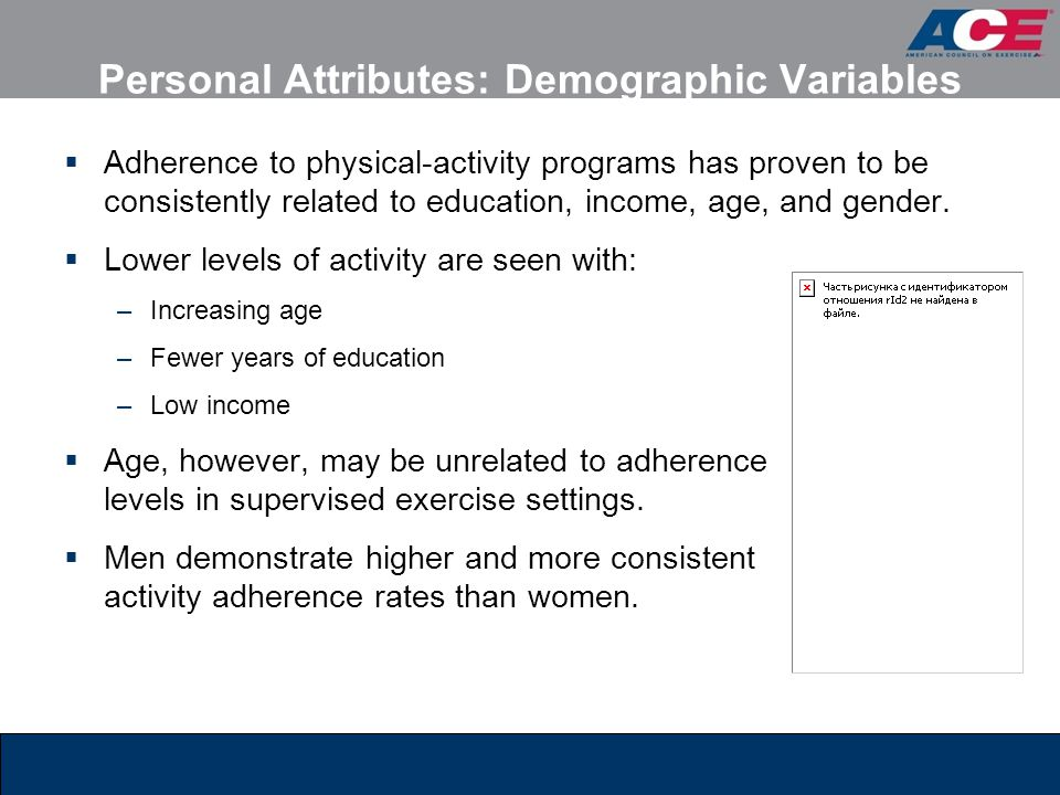 Personal Attributes: Biomedical Status  Biomedical status refers to health conditions and is a weak predictor of exercise behavior.