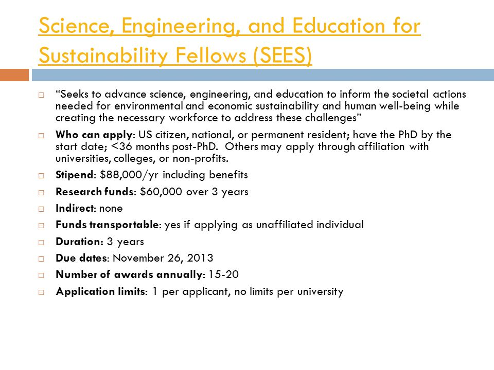 """Science, Engineering, and Education for Sustainability Fellows (SEES)  """"Seeks to advance science, engineering, and education to inform the societal a"""