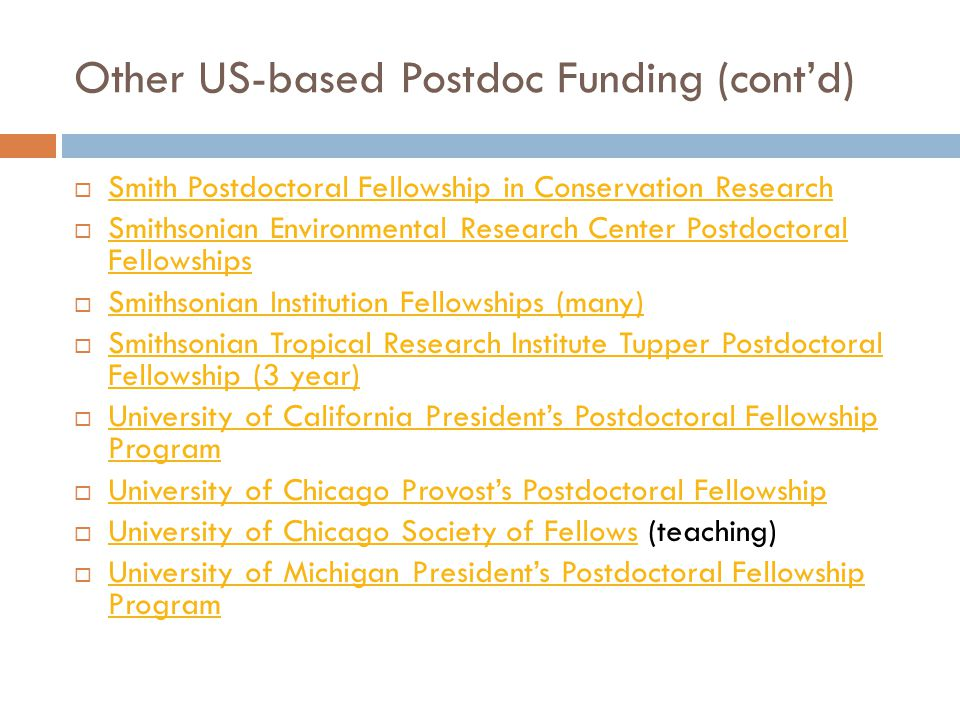 Other US-based Postdoc Funding (cont'd)  Smith Postdoctoral Fellowship in Conservation Research Smith Postdoctoral Fellowship in Conservation Researc
