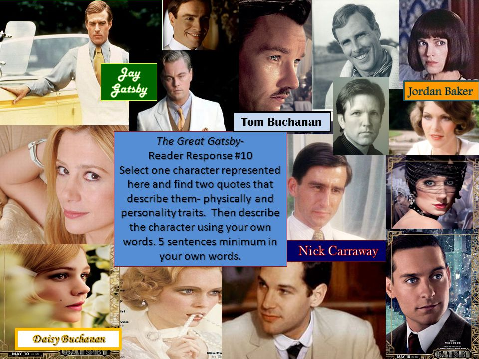 The Great Gatsby- Reader Response #10 Select one character represented here and find two quotes that describe them- physically and personality traits.