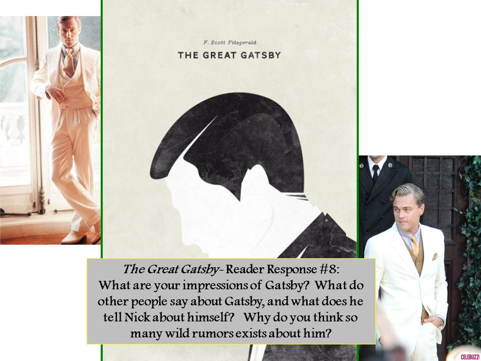 The Great Gatsby- Reader Response #8: What are your impressions of Gatsby.
