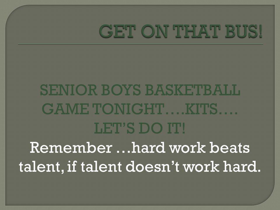 SENIOR BOYS BASKETBALL GAME TONIGHT….KITS…. LET'S DO IT.